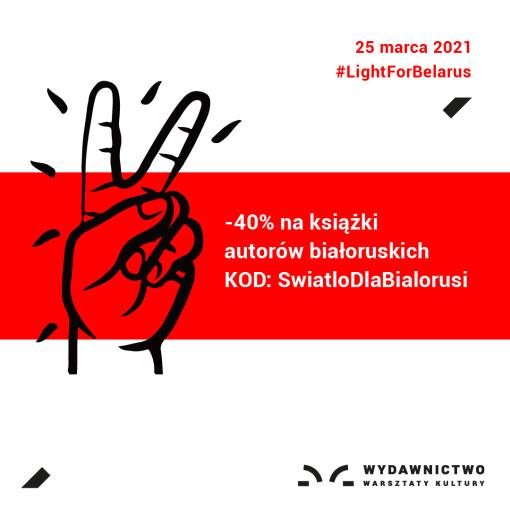 [Flaga Białorusi i napis #LiGHTFORBELARUSI 25 marca 2021. -40% na książki autorów białoruskich KOD:SwiatłoDlaBiałorusi]